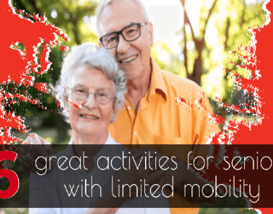 6 Great Activities for Seniors with Limited Mobility [Infographic]